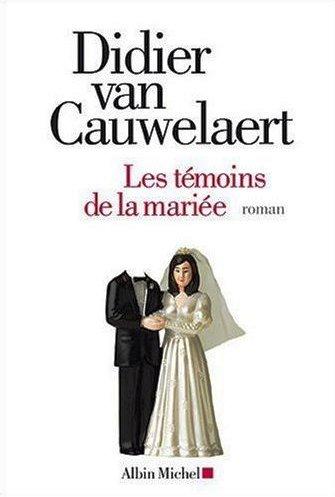 http://clairdeplume.files.wordpress.com/2010/04/les-temoins-de-la-mariee-didier-van-cauwelaert1.jpg